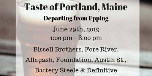 Taste of Portland, Maine - Beer Tour 6/29