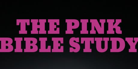 THE PINK BIBLE STUDY tickets