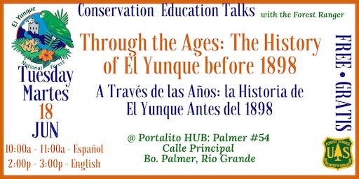 La Historia de El Yunque / The History of El Yunque –  Before 1898
