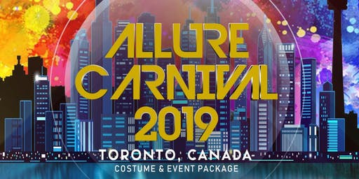 2019 Caribana Allure Carnival Costumes & EVENT PACKAGE 4 Toronto Carnival