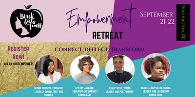 Black Girls Teach Empowerment Retreat: Connect. Reflect. Transform --> A Retreat for Black Women Educators