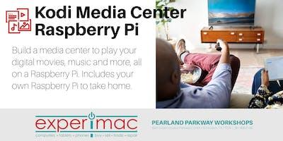 Kodi Media Center Raspberry Pi Class - Experimac Pearland Parkway