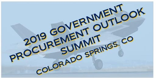 2019 COLORADO SPRINGS - GOVERNMENT PROCUREMENT OUTLOOK SUMMIT