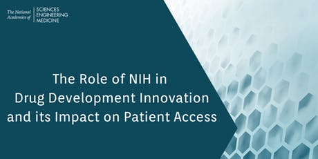 The Role of NIH in Drug Development Innovation and its Impact on Patient Access: A Workshop tickets