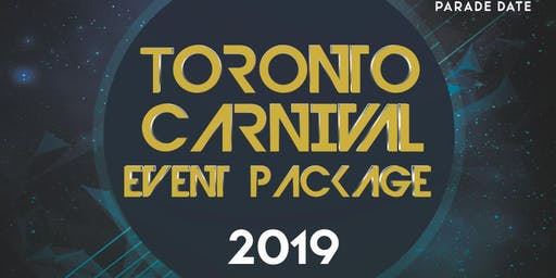 2019 Caribana EVENT PACKAGE 4 Toronto Carnival
