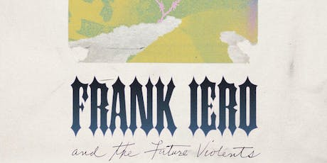 Frank Iero and the Future Violents tickets