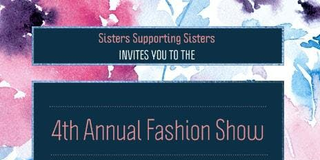 Sisters Supporting Sisters 4th Annual Fashion Show