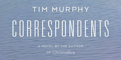 "Tim Murphy ""Correspondents"" Reading & Book Signing"