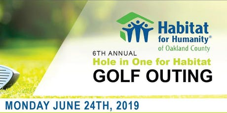 6th Annual Hole in One for Habitat Golf Outing tickets