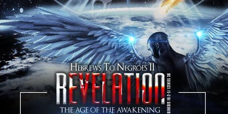 Hebrews to Negroes II: Revelation Movie Premiere tickets