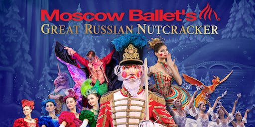 The Moscow Ballet's The Great Russian Nutcracker