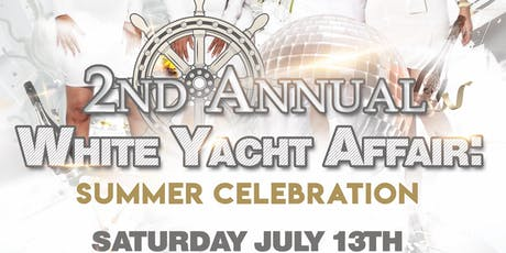 2nd Annual All White Yacht Affair: Summer Celebration  tickets