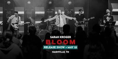 Sarah Kroger BLOOM Release Show