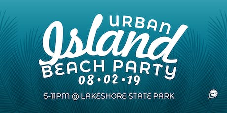 2019 Urban Island Beach Party tickets