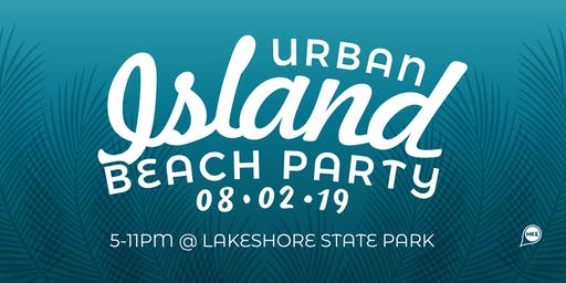 2019 Urban Island Beach Party