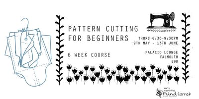 Sewing Workshop - Pattern Cutting for beginners - Palacio Lounge, Falmouth, Cornwall