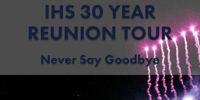 IHS 30 Year Reunion Tour