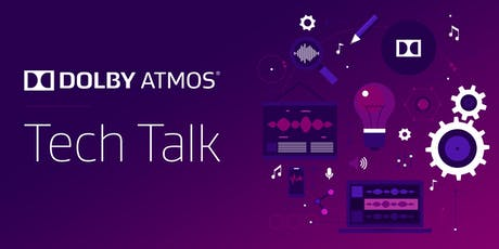 Dolby Atmos Tech-Talk tickets