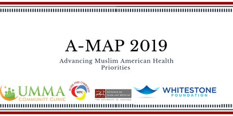 Advancing Muslim American Health Priorities (A-MAP 2019) tickets