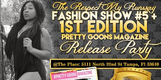 The Respect My Runway #5/Pretty Goons Magazine Release Party
