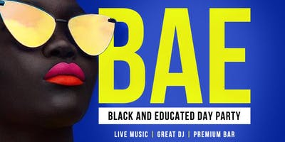 BLACK AND EDUCATED DAY PARTY (BAE)