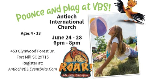 "VBS ""ROAR"" @ Antioch International Church June 24-28th 2019"