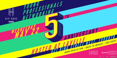 Young Professionals Networking by The Hip Haus - May 15th, 2019 - Anniversary