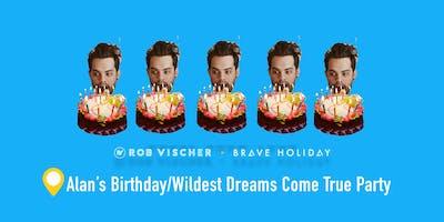 Brave Holiday & Rob Vischer: Alan's Birthday/Wildest Dreams Come True Party