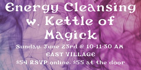 Energy Cleansing with Rebecca Fey of Kettle of Magick tickets