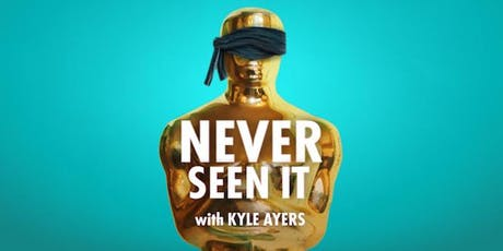 NEVER SEEN IT with Kyle Ayers tickets