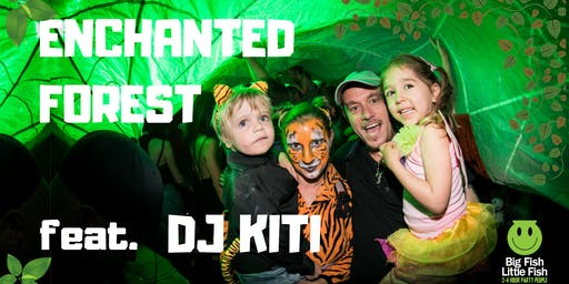 BIG FISH LITTLE FISH FAMILY RAVE: 'Enchanted Forest' feat. DJ KITI