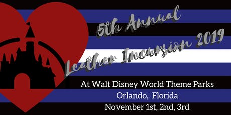 5th Annual Leather Incursion at Walt Disney World Theme Parks 2019 tickets