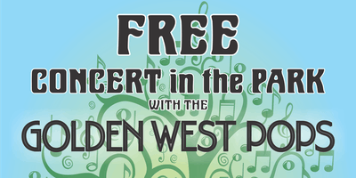 Free Concert in the Park with the Golden West Pops