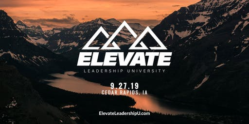 Elevate Leadership University 2019 - Cedar Rapids