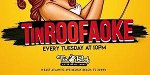 Karaoke Tuesday Night @ Tin Roof (10pm -1am)