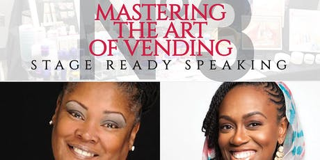 Mastering the Art of Vending /Stage Ready Speaking tickets