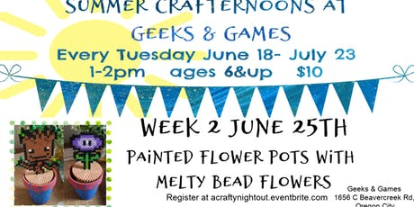 Oregon City Summer Crafternoons Week 2 Painted Flower Pots with Melty Bead Flowers tickets