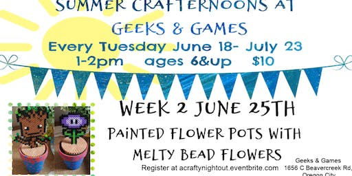 Oregon City Summer Crafternoons Week 2 Painted Flower Pots with Melty Bead Flowers