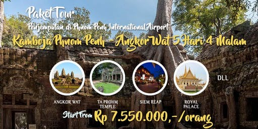 Paket Tour Kamboja Phnom Penh – Angkor Wat 5 Hari 4 Malam