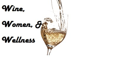 Wine, Women, & Wellness