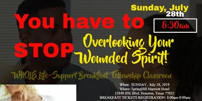 STOP Overlooking Your WOUNDED Spirit! Whole Life Support Classroom BREAKFAST