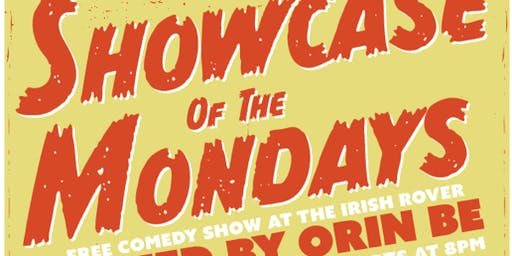 Showcase of the Mondays! Free Comedy Show