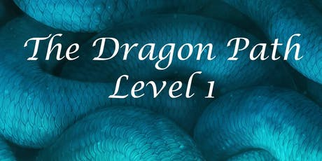 Dragon Path Level 1 - $350  Calling all Lightworkers & Reiki Practitioners tickets