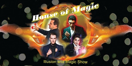 """ House of Magic"" Family (2pm/4pm) & Adult (6pm) Magic and Illusion Shows tickets"