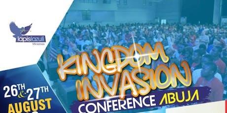 Kingdom Invasion Conference - Abuja tickets
