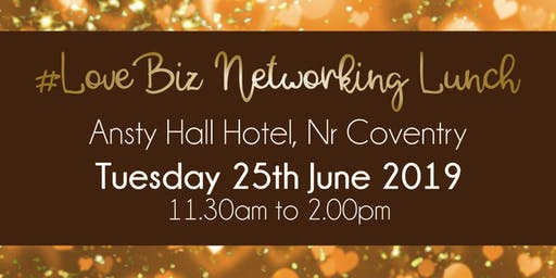 Coventry #LoveBiz Networking Lunch Event