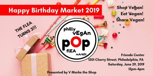 Philly Vegan Pop Flea - It's the Flea's 3rd Birthday Party!