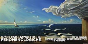 LETTURE PSICOANALITICHE FENOMENOLOGICHE - tra Ferenczi...