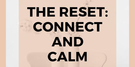 The Reset - Connect and Calm tickets