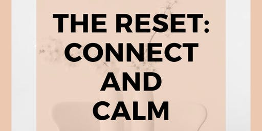 The Reset - Connect and Calm